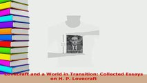 PDF  Lovecraft and a World in Transition Collected Essays on H P Lovecraft Read Online