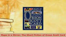 PDF  Maps in a Mirror The Short Fiction of Orson Scott Card Download Online