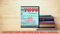 PDF  IMPOTENT COPS AND THEIR WEE WILLY COMPLEX  EBook
