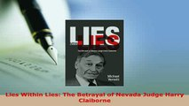 PDF  Lies Within Lies The Betrayal of Nevada Judge Harry Claiborne  Read Online