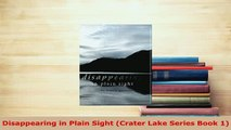 PDF  Disappearing in Plain Sight Crater Lake Series Book 1  Read Online