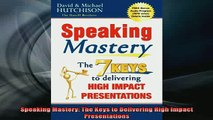 READ book  Speaking Mastery The Keys to Delivering High Impact Presentations Free Online