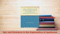 PDF  Epic and Romance in the Argonautica of Apollonius Download Full Ebook