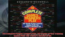 READ FREE Ebooks  The Complete Games Trainers Play 287 ReadytoUse Training Games Plus The Trainers Full Free