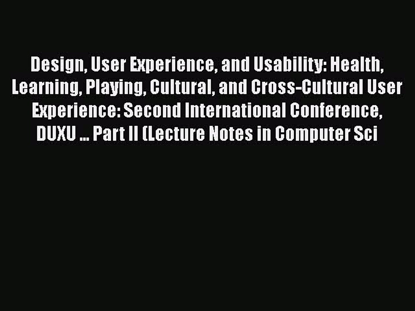 Pdf Design User Experience And Usability Health Learning Playing Cultural And Cross Cultural Video Dailymotion