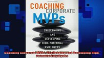 READ book  Coaching Corporate MVPs Challenging and Developing HighPotential Employees Full EBook