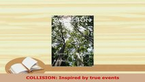 PDF  COLLISION Inspired by true events Download Online