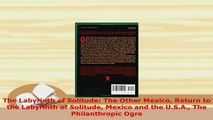 PDF  The Labyrinth of Solitude The Other Mexico Return to the Labyrinth of Solitude Mexico and Read Online