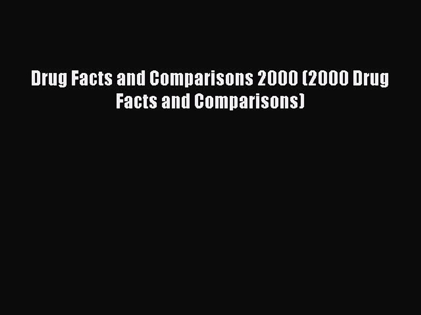 PDF Drug Facts and Comparisons 2000 (2000 Drug Facts and Comparisons)  Read Online
