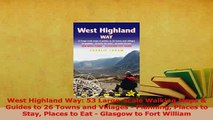 Read  West Highland Way 53 LargeScale Walking Maps  Guides to 26 Towns and Villages  Ebook Free