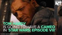 Tom Hardy Is Making A 'Star Wars' Cameo