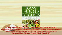 Download  RAW FOOD RECIPES  Breakfasts Snacks and Appetizers Salads Soups Dinners Main Meals Sides PDF Book Free