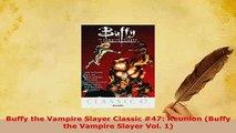 PDF  Buffy the Vampire Slayer Classic 47 Reunion Buffy the Vampire Slayer Vol 1 Ebook