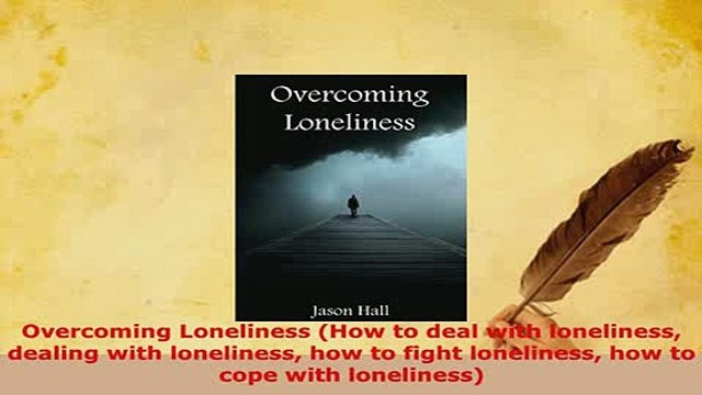 PDF  Overcoming Loneliness How to deal with loneliness dealing with loneliness how to fight Free Books