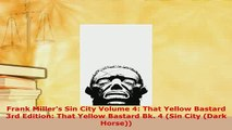 Download  Frank Millers Sin City Volume 4 That Yellow Bastard 3rd Edition That Yellow Bastard Bk PDF Online