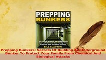 PDF  Prepping Bunkers Secrets Of Building An Underground Bunker To Protect Your Family From Free Books