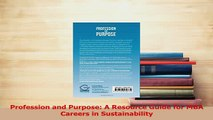 Read  Profession and Purpose A Resource Guide for MBA Careers in Sustainability Ebook Free