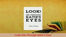 PDF  Look See Through Katies Eyes Free Books