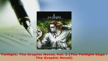 Download  Twilight The Graphic Novel Vol 2 The Twilight Saga  The Graphic Novel Free Books