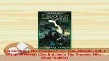 Download  Jim Butchers The Dresden Files Ghoul Goblin Vol 1 Graphic Novel Jim Butchers The PDF Online