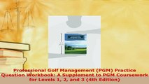 PDF  Professional Golf Management PGM Practice Question Workbook A Supplement to PGM Read Online
