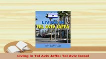 Download  Living in Tel Aviv Jaffa Tel Aviv Israel PDF Free