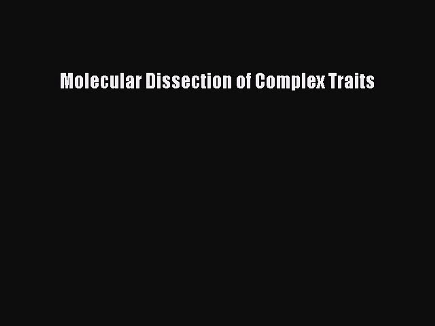Molecular Dissection of Complex Traits