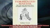 Free book  Tormented Master The Life and Spiritual Quest of Rabbi Nahman of Bratslav Jewish Lights