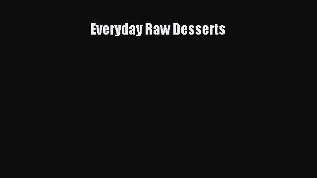 [PDF] Everyday Raw Desserts  Read Online