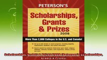 read here  Scholarships Grants  Prizes 2008 Petersons Scholarships Grants  Prizes