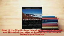 Read  Edge of the World Ross Island Antarctica A Personal and Historical Narrative of Ebook Free