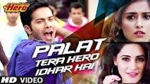 Palat Tera Hero Idhar Hai (Full Video) Song Main Tera Hero _ Arijit Singh _ Varun Dhawan