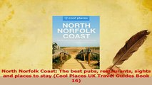 PDF  North Norfolk Coast The best pubs restaurants sights and places to stay Cool Places UK Read Full Ebook