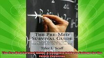 new book  The PreMed Survival Guide A Complete Guide to College for the Future Physician