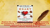 PDF  Mudras for a Strong Heart 21 Simple Hand Gestures for Preventing Curing  Reversing Heart  Read Online