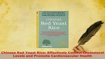 Download  Chinese Red Yeast Rice Effectively Control Cholesterol Levels and Promote Cardiovascular  EBook