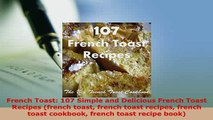 Download  French Toast 107 Simple and Delicious French Toast Recipes french toast french toast Download Online