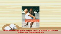 PDF  Alternatives to the Peace Corps A Guide to Global Volunteer Opportunities Read Online