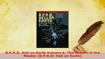PDF  BPRD Hell on Earth Volume 6 The Return of the Master BPRD Hell on Earth Download Online