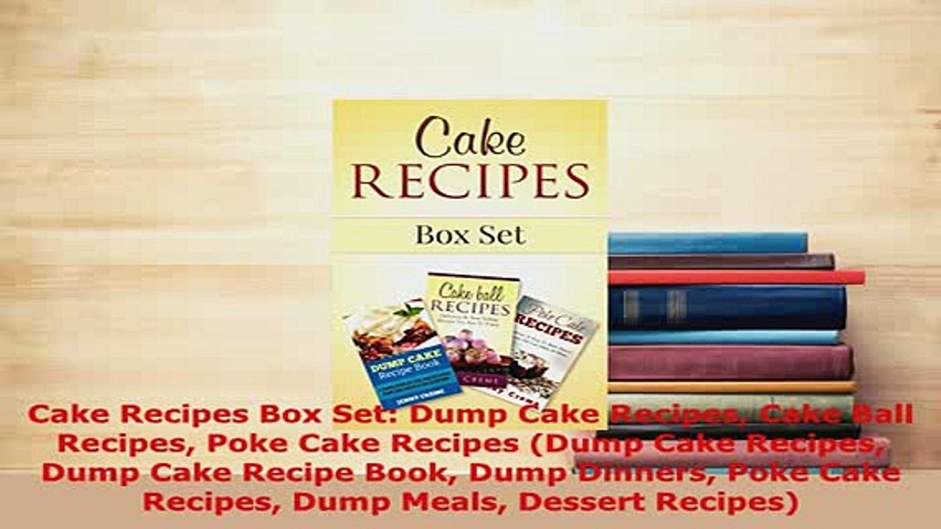 Download  Cake Recipes Box Set Dump Cake Recipes Cake Ball Recipes Poke Cake Recipes Dump Cake Read