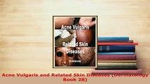 PDF  Acne Vulgaris and Related Skin Diseases Dermatology Book 28  EBook