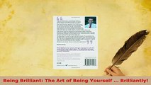 PDF  Being Brilliant The Art of Being Yourself  Brilliantly Download Online