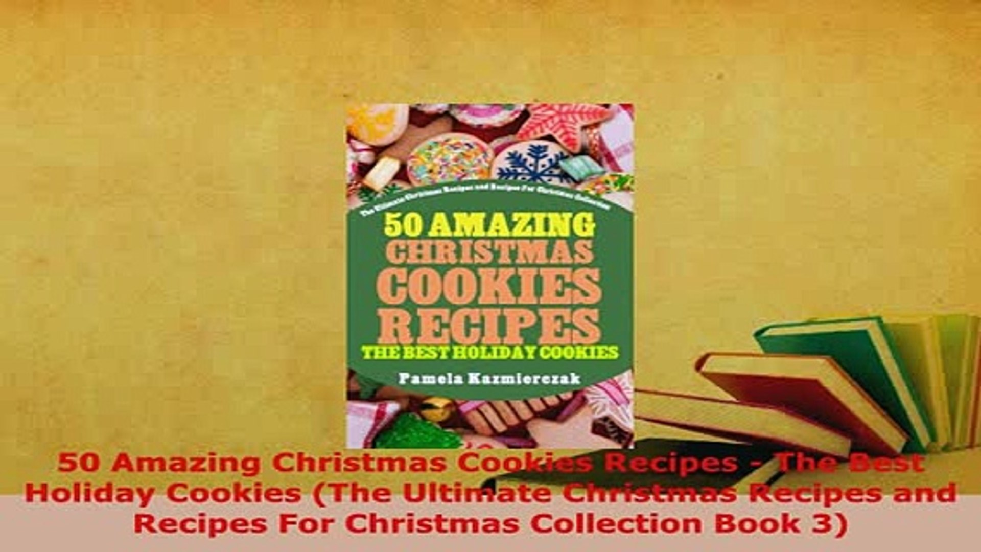 Pdf 50 Amazing Christmas Cookies Recipes The Best Holiday Cookies The Ultimate Christmas Download Full Ebook