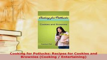 PDF  Cooking for Potlucks Recipes for Cookies and Brownies Cooking  Entertaining Download Full Ebook