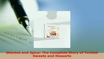 PDF  Sherbet and Spice The Complete Story of Turkish Sweets and Desserts Download Full Ebook