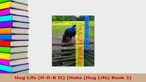 Download  Hug Life HOB II Hobs Hug Life Book 2 Read Online
