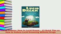 PDF  Lucid Dreams How to Lucid Dream  13 Quick Tips on How to Induce Lucid Dreaming Without Free Books