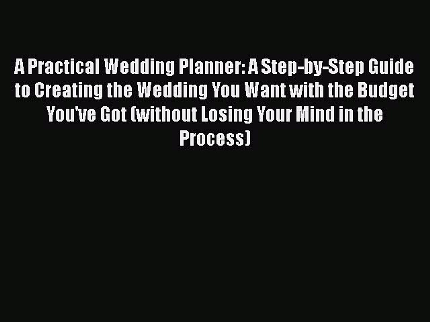 Pdf A Practical Wedding Planner A Step By Step Guide To Creating The Wedding You Want With