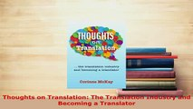 PDF  Thoughts on Translation The Translation Industry and Becoming a Translator Download Online