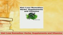PDF  Hair Loss Remedies Herbs Supplements and Vitamins Read Online